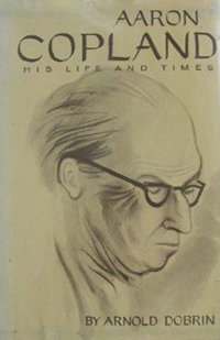 Copland: His Life and Times